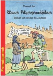 Spanisch sprechen erleichtert das Leben auf dem Jakobsweg