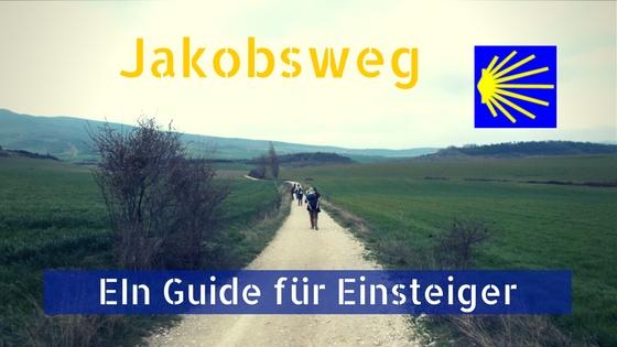 Jakobsweg Guide für Einsteiger