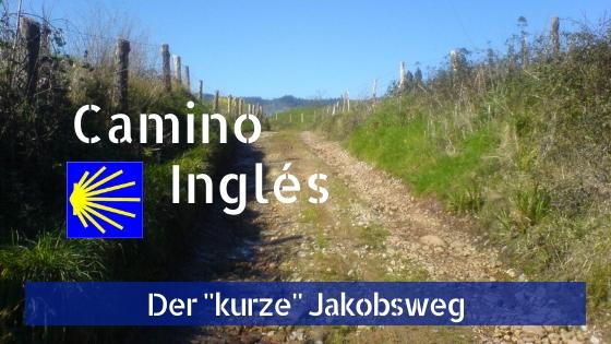 Der Camino Inglés läuft durch den Nordwesten Spaniens
