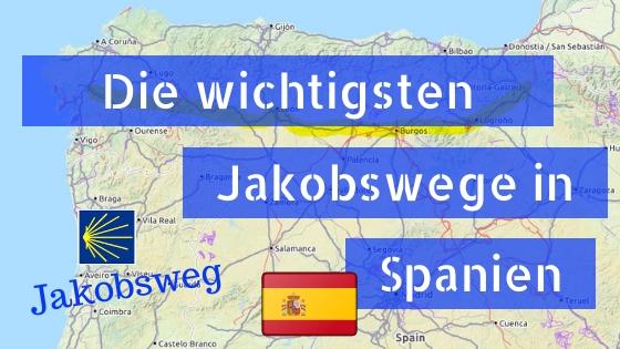Die wichtigsten Jakobswege in Spanien