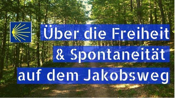 Freiheit und Spontaneität auf dem Jakobsweg